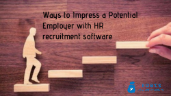 Ways to Impress a Potential Employer with HR recruitment software